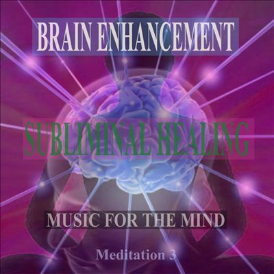 Brain Power Subliminal Healing Brain Enhancement Relieve Stress Meditation 3